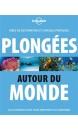 Plongées autour du monde : idées de destinations et conseils pratiques : les plus beaux sites, pour débutants ou confirmés