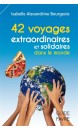 42 voyages extraordinaires et solidaires dans le monde