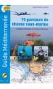 Guide Méditerranée : 75 parcours de chasse sous-marine