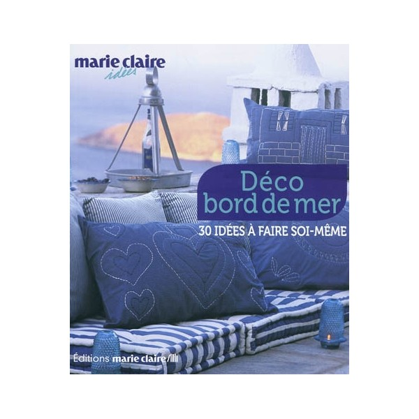 d co bord de mer 30 id es faire soi m me librairie maritime la cardinale. Black Bedroom Furniture Sets. Home Design Ideas