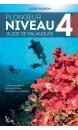 Plongeur niveau 4 : guide de palanquée : code Vagnon