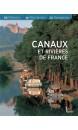 Canaux et rivières de France : histoire, patrimoine, navigation