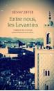 Entre nous, les Levantins : carnets de voyage