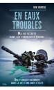 En eaux troubles : ma vie secrète dans les commandos marins