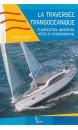 La traversée transocéanique : planification, navigation, météo et océanographie