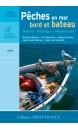 Les pêches en mer : bord et bateau