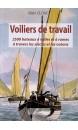 Voiliers de travail : 2.500 bateaux à voiles et à rames à travers les siècles et les océans