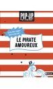 Le pirate amoureux : crée ton super livre pop-up !
