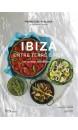 Ibiza : entre terre & mer : 100 recettes ensoleillées