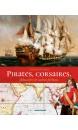 Pirates, corsaires, flibustiers & autres forbans