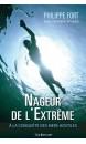 Nageur de l'extrême : à la conquête des mers hostiles