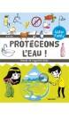 Protégeons l'eau : manuel de l'apprenti écolo