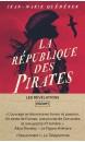 La république des pirates : à frères et à sang