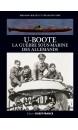 U-boote, la guerre sous-marine des Allemands