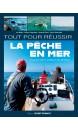 Tout pour réussir la pêche en mer : le grand album pratique des pêcheurs