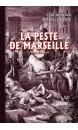 La peste de Marseille : roman historique
