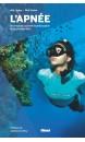 L'apnée : techniques, secrets et philosophie de la plongée libre