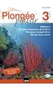 Plongée plaisir Niveau 3 : plongeur autonome 40 et 60 m, plongeur encadré 60 m, monde sous-marin