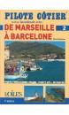 Pilote Côtier N°2 - Marseille, Barcelone Costa Brava