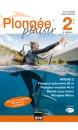 Plongée Plaisir Niveau 2 - Plongeur autonome 20m - Plongeur encadré 40m