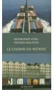 Le chemin du monde : la saga des compagnies Marseille Fret et Marfret