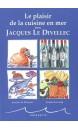 Le plaisir de la cuisine en mer avec Jacques Le Divellec
