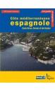 Côte Mediterranéene Espagnole : Costa Brava, Dorada et Del Azahar
